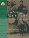 Book The Struggle Against Slavery: A History In Documents by David Waldstreicher