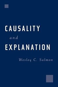 Book Causality and Explanation by Wesley C. Salmon