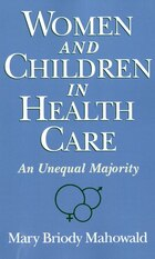 Women and Children in Health Care: An Unequal Majority