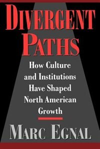 Book Divergent Paths: How Culture and Institutions Have Shaped North American Growth by Marc Egnal