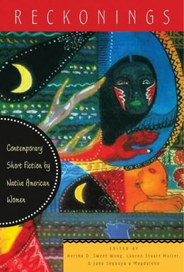 Book Reckonings: Contemporary Short Fiction By Native American Women by Hertha D. Wong