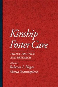 Book Kinship Foster Care: Policy, Practice, and Research by Rebecca L. Hegar