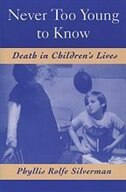 Book Never too Young to Know: Death in Childrens Lives by Phyllis Rolfe Silverman