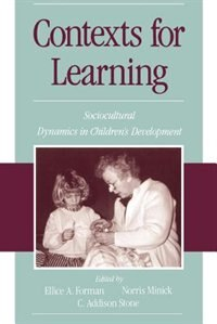 Book Contexts for Learning: Sociocultural Dynamics in Childrens Development by Ellice A. Forman
