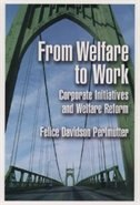From Welfare to Work: Corporate Initiatives and Welfare Reform