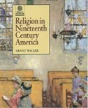 Book Religion in Nineteenth Century America by Grant Wacker