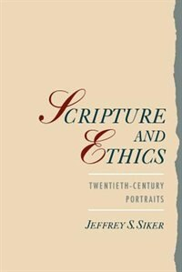 Book Scripture and Ethics: Twentieth-Century Portraits by Jeffrey Siker