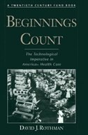 Book Beginnings Count: The Technological Imperative in American Health Care by David J. Rothman