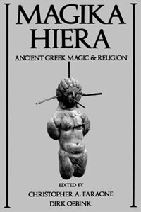 Book Magika Hiera: Ancient Greek Magic and Religion by Christopher A. Faraone