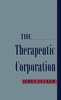 Book The Therapeutic Corporation by James Tucker