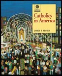 Book Catholics in America by James T. Fisher