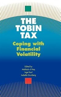 Book The Tobin Tax: Coping with Financial Volatility by Mahbub Ul Haq