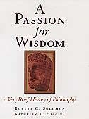 Book A Passion for Wisdom: A Very Brief History of Philosophy by Robert C. Solomon