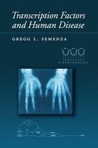 Book Transcription Factors and Human Disease by Gregg L. Semenza