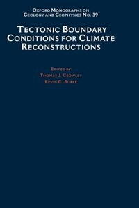 Book Tectonic Boundary Conditions for Climate Reconstructions by Thomas J. Crowley