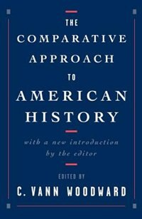 Book The Comparative Approach to American History by C. Vann Woodward