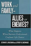 Book Work and Family--Allies or Enemies?: What Happens When Business Professionals Confront Life Choices by Stewart D. Friedman