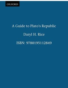 Book A Guide to Platos Republic by Daryl H. Rice