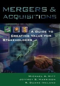 Book Mergers and Acquisitions: A Guide to Creating Value for Stakeholders by Michael A. Hitt