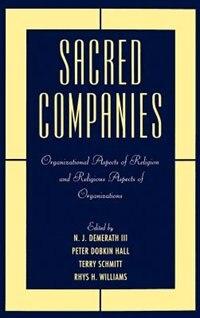 Book Sacred Companies: Organizational Aspects of Religion and Religious Aspects of Organizations by N. J. Demerath