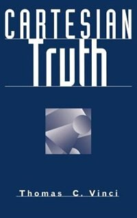 Book Cartesian Truth by Thomas C. Vinci