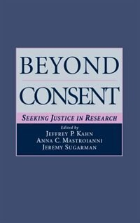 Book Beyond Consent: Seeking Justice in Research by Jeffrey P. Kahn