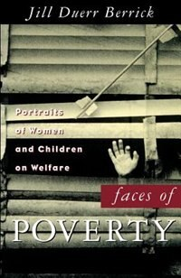 Book Faces of Poverty: Portraits of Women and Children on Welfare by Jill Duerr Berrick