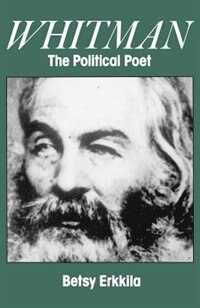 Book Whitman the Political Poet by Betsy Erkkila