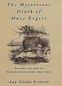 Book The Mysterious Death of Mary Rogers: Sex and Culture in Nineteenth-Century New York by Amy Gilman Srebnick