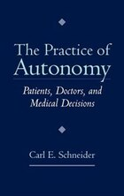 The Practice of Autonomy: Patients, Doctors, and Medical Decisions