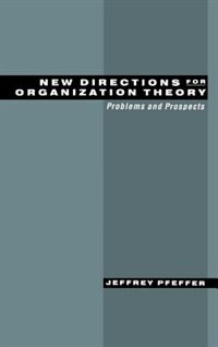 Book New Directions for Organization Theory: Problems and Prospects by Jeffrey Pfeffer