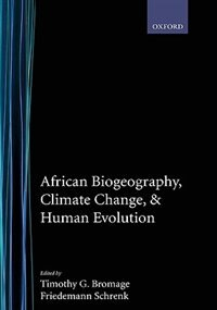 Book African Biogeography, Climate Change, and Human Evolution by Timothy G. Bromage