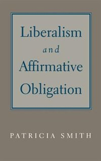 Book Liberalism and Affirmative Obligation by Patricia Smith
