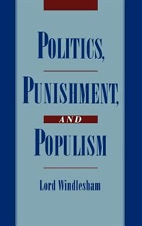 Book Politics, Punishment, and Populism by Windlesham