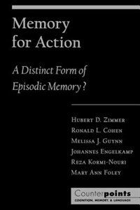 Book Memory for Action: A Distinct Form of Episodic Memory? by Hubert D. Zimmer