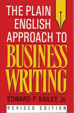 Book The Plain English Approach to Business Writing by Edward P. Bailey