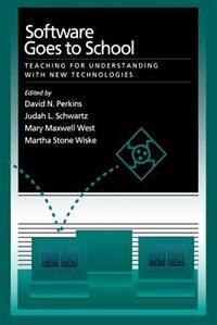 Book Software Goes to School: Teaching for Understanding with New Technology by David N. Perkins