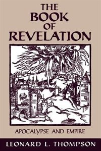 Book The Book of Revelation: Apocalypse and Empire by Leonard L. Thompson