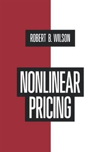 Book Nonlinear Pricing: Published in association with the Electric Power Research Institute by Robert B. Wilson