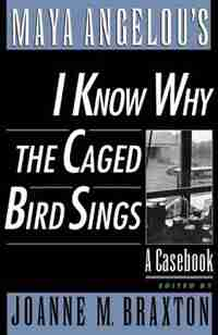Maya Angelou's I Know Why the Caged Bird Sings: A Casebook de Joanne M. Braxton
