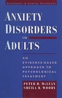 Book Anxiety Disorders in Adults: An Evidence-Based Approach to Psychological Treatment by Peter D. McLean