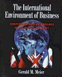 Book The International Environment of Business: Competition and Governance in the Global Economy by Gerald M. Meier