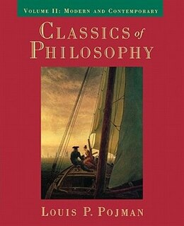 Book Classics of Philosophy: Volume II: Modern and Contemporary by Louis P. Pojman