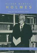 Book Oliver Wendell Holmes: Sage of the Supreme Court by G. Edward White