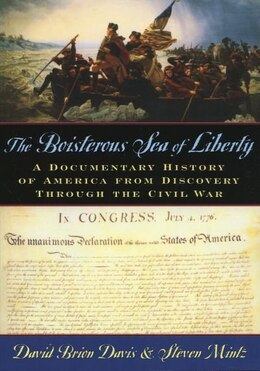 Book The Boisterous Sea of Liberty: A Documentary History of America From Discovery Through the Civil War by David Brion Davis