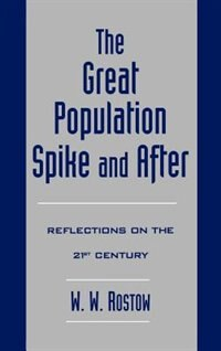 Book The Great Population Spike and After: Reflections on the 21st Century by W. W. Rostow