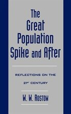 The Great Population Spike and After: Reflections on the 21st Century