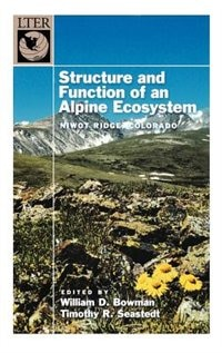 Book Structure and Function of an Alpine Ecosystem: Niwot Ridge, Colorado by William D. Bowman