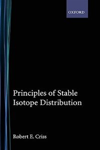Book Principles of Stable Isotope Distribution by Robert E. Criss