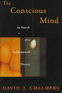 Book The Conscious Mind: In Search of a Fundamental Theory by David J. Chalmers